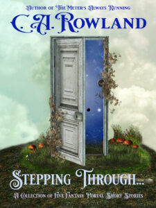 Book Cover: Stepping Through... A Collection of Five Fantasy Portal Short Stories